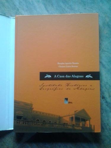 a casa das alagoas: instituto histórico e geo. de alagoas