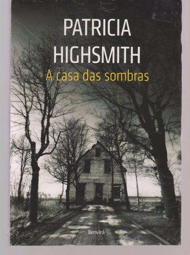a casa das sombras - patricia highsmith (novo)
