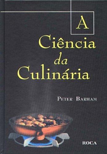 a ciência da culinária - peter barham