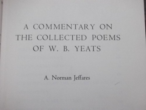 a commentary on the collected poems of w.b. yeats  jeffares