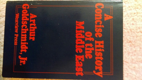 a concise history of the middle east, arthur goldschmidt,jr.