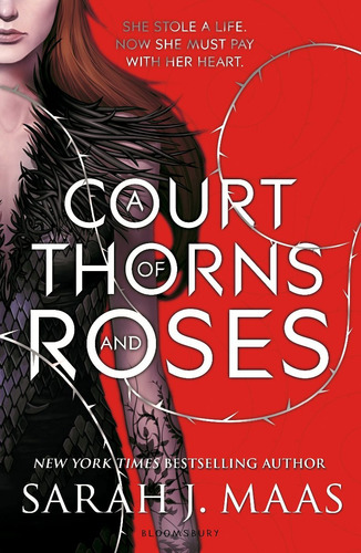 a court of thorns and roses - sarah j. maas - bloomsbury