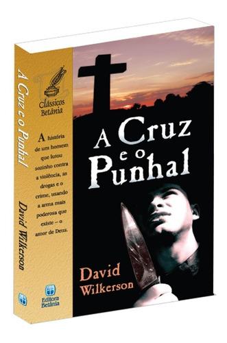 a cruz e o punhal  livro david wilkerson ultima edição