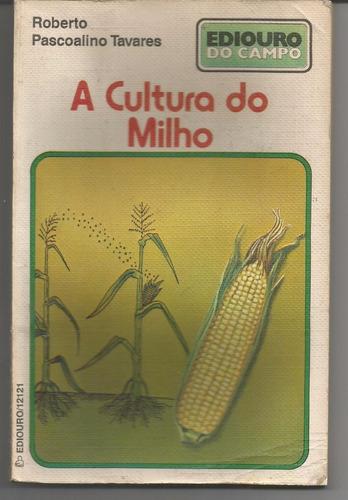 a cultura do milho-roberto pascoalino tavares