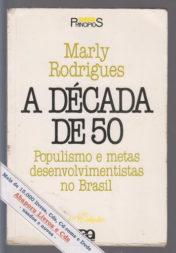a década de 50, populismo e metas - marly rodrigues