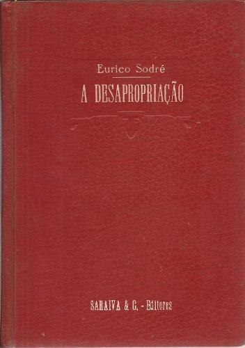 a desapropriação - eurico sodré saraiva 1928