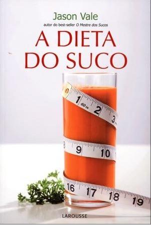 a dieta do suco - jason vale  - frete r$ 3,00
