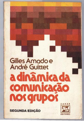 a dinâmica da comunicação nos grupos - 2ª edição