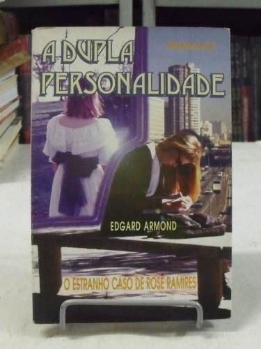 a dupla personalidade - edgard armond
