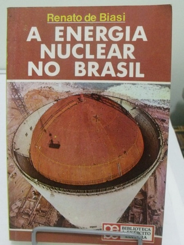 a energia nuclear no brasil - renato de biasi