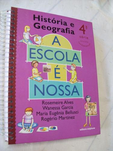 a escola é nossa - história e geografia - 4ª série - 2004