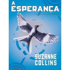 A Esperança | Jogos Vorazes Vol. 3 | Suzanne Collins | Novo