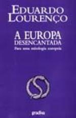 a europa desencantada - eduardo lourenço