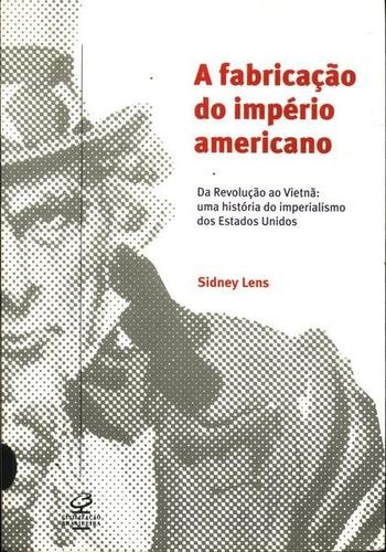 a fabricação do império americano história do imperialismo