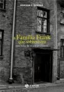 a família frank que sobreviveu