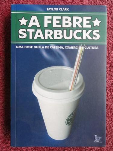 a febre starbucks - café - cafeína e cultura