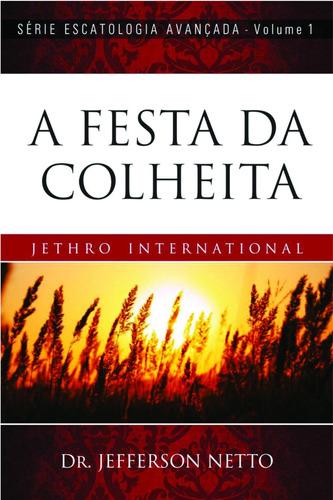 a festa da colheita - livro profético c/ dr. jefferson netto