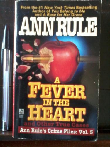 a fever in the heart  - ann rule -paperback en inglés- 1996