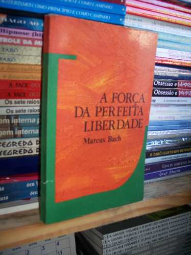 a força da perfeita liberdade, marcus bach