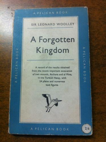 a forgotten kingdom , sir leonard w oolley