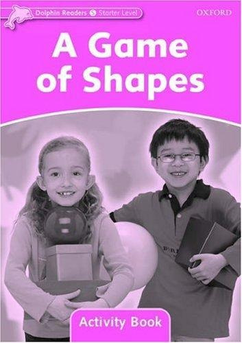 a game of shapes activity oxford dolphin readers lv starter