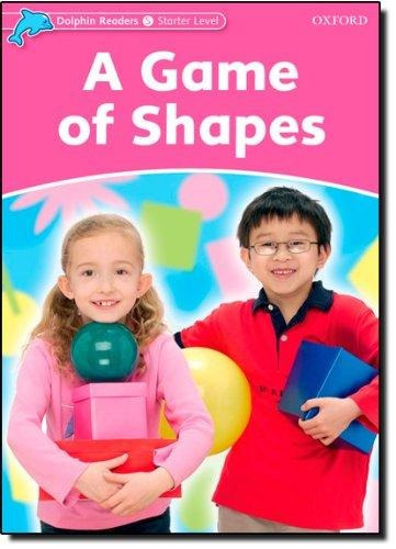 a game of shapes - oxford dolphin readers level starter