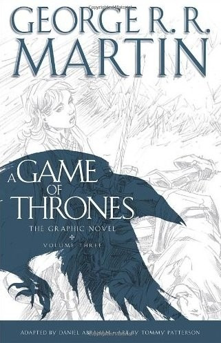a game of thrones. the graphic novel. volume three