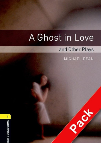a ghost in love and other plays 1 - oxford bookworms with cd