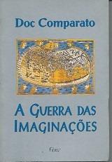 a guerra das imaginações - doc comparato - autografado