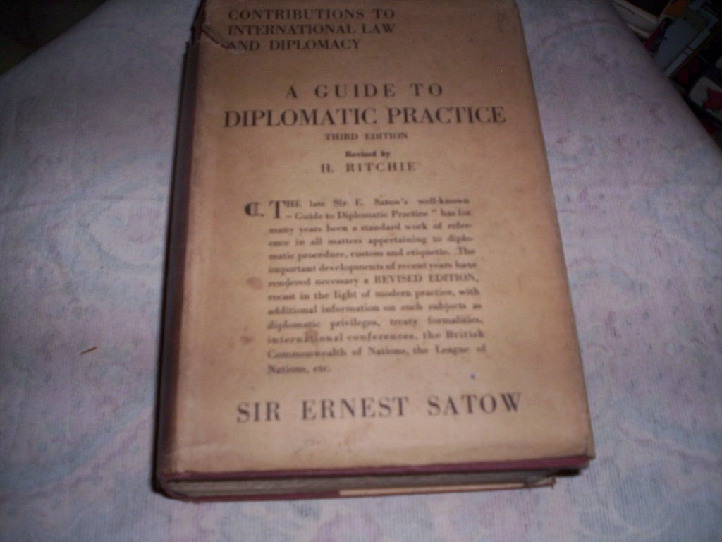 A Guide To Diplomatic Practice Sir Ernest Satow 1932