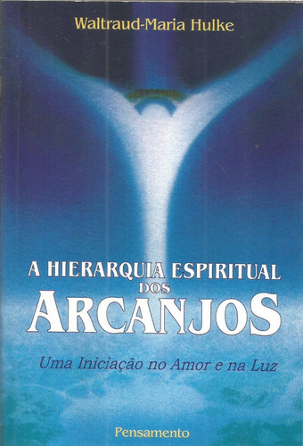 a hierarquia espiritual dos arcanjos waltraud maria hulke