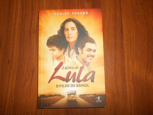 a história de lula o filho do brasil - denise paraná