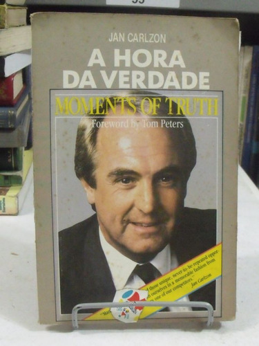 a hora da verdade moments of truth - jan carlzon