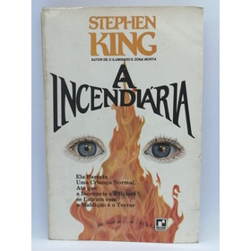 A Incendiária - Stephen King - Editora Record - Raro - 1980