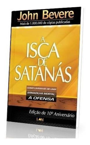 a isca de satanás - john bevere livro