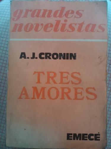 a. j. cronin. tres amores