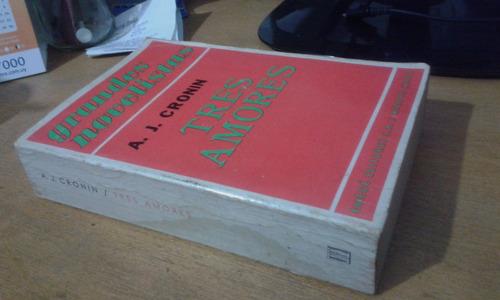 a. j. cronin tres amores emece 1972 con 550 paginas