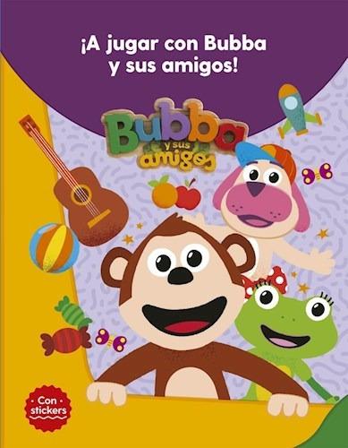 a jugar con bubba y sus amigos de bubba argentina s a bubba