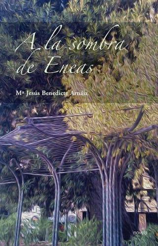 a la sombra de eneas(libro novela y narrativa)