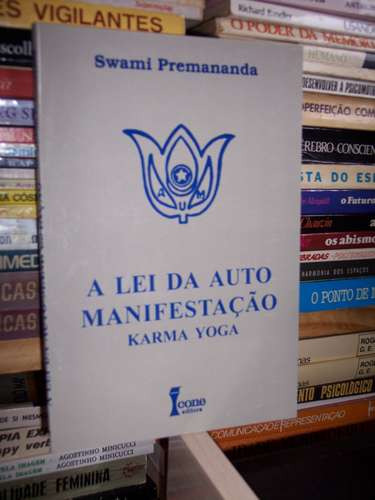 a lei da auto manifestação,karma yoga, swami premananda