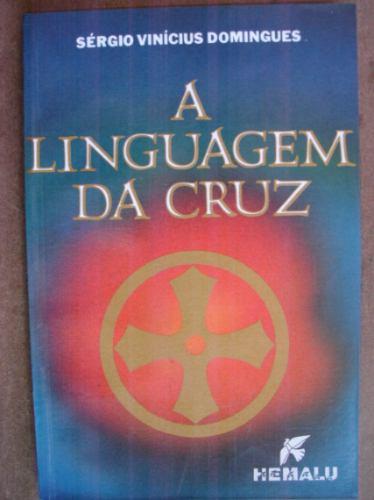 a linguagem da cruz sergio vinicius domingues c8