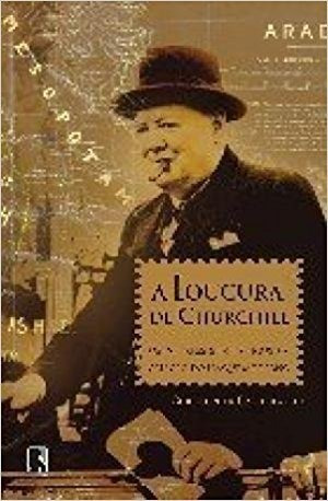 a loucura de churchill - christopher catherwood