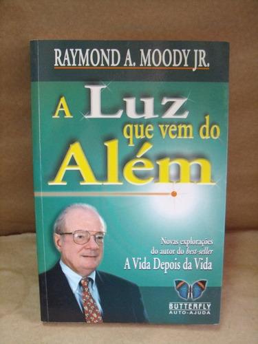 a luz que vem do alem raymond moody livro em otimo estado