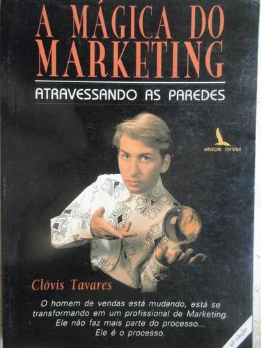 a mágica do marketing - clovis tavares pré pós vendas