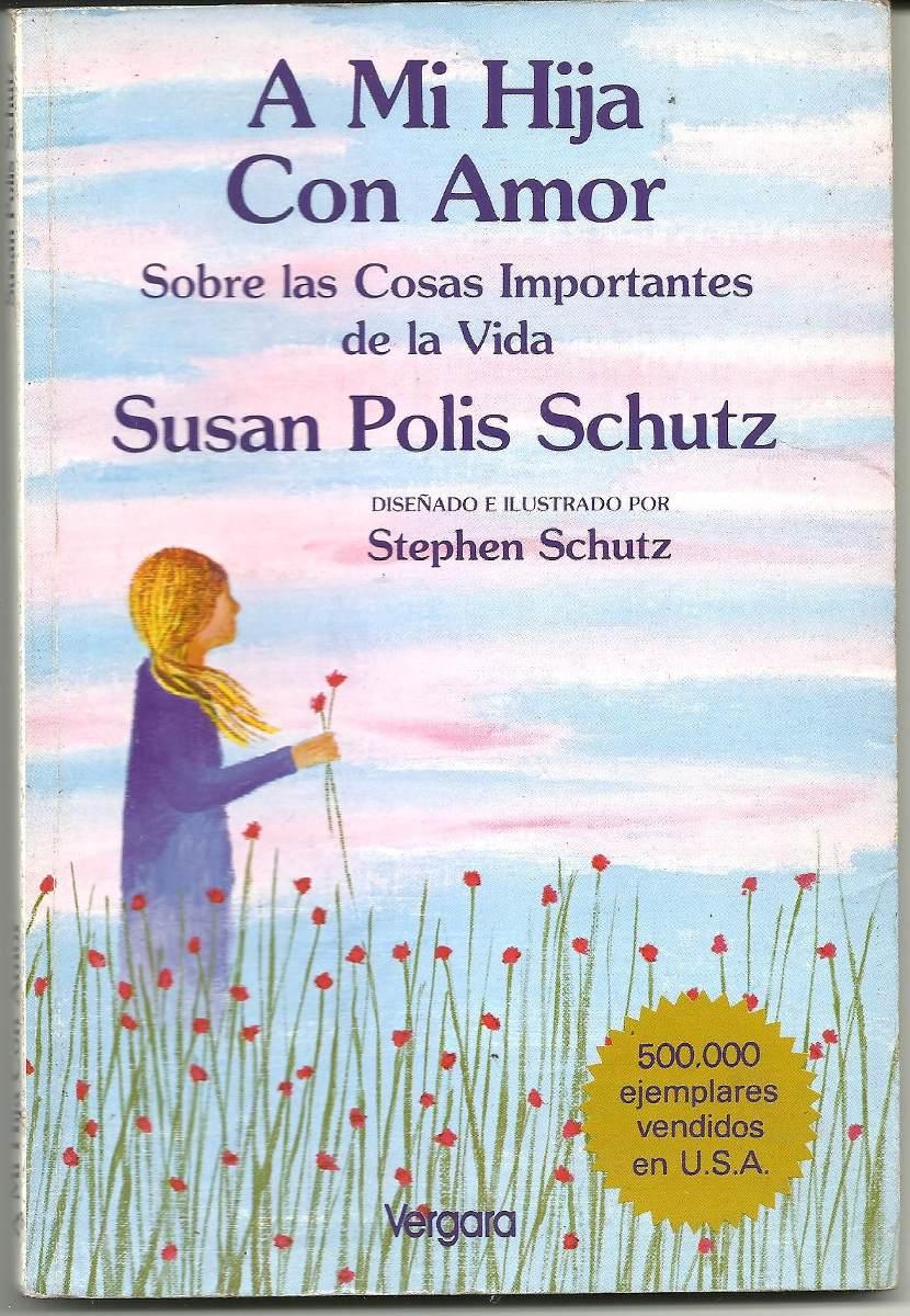 A Mi Hija Con Amor Susan Polis Schutz Vergara 20000 En Mercado