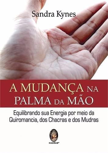 a mudança na palma da mão - sandra kynes