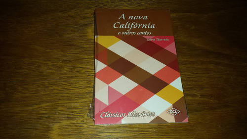 a nova califórnia e outros contos - lima barreto livro novo