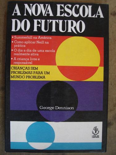 a nova escola do futuro george dennison