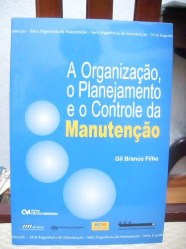 a organização, o planejamento e o controle da manutenção