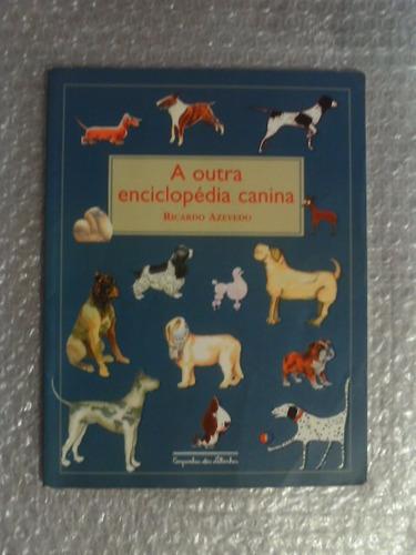 a outra enciclopédia canina - ricardo azevedo